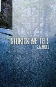 An Interview With the Mysterious S.A. Mills Author of Stories We Tell