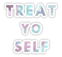 Treat. Yo. Self. Sticker