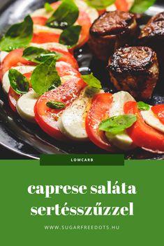 Cukor- és gluténmentes caprese saláta Cukor, Caprese Salad, Mozzarella, Sausage, Bacon, Low Carb, Meat, Food, Beef