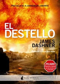 El Destello de James Dashner (precuela de El corredor del laberinto)