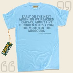 Early on the next morning we reached Kansas, about five hundred miles from the mouth of the Missouri.-Francis Parkman This amazing  reference tee  won't go out of style. We offer memorable  words of wisdom tshirts ,  words of knowledge t-shirts ,  idea tees , plus  literature tee shirts ... - http://www.tshirtadvice.com/francis-parkman-t-shirts-early-on-the-life-tshirts/