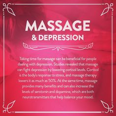 Massage increases serotonin and dopamine, which are both neurotransmitters that help reduce depression.