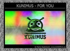 KUNIMUS - FOR YOU on RADIO KUNIMUS ® ♪♫ http://radio.kunimus.eu/#news
