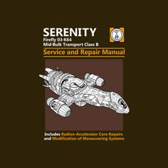 Serenity Service Manual by adho1982 - Shirt sold on August 20th at http://teefury.com - More by the artist at https://www.facebook.com/pages/Adho1982/205951239452408