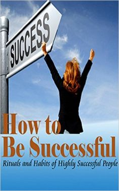 Amazon.com: SUCCESS: How to Be Successful: Rituals and Habits of Highly Successful People (Success, Personal Development, Productivity, Achievement Book 1) eBook: Summer Andrews: Kindle Store