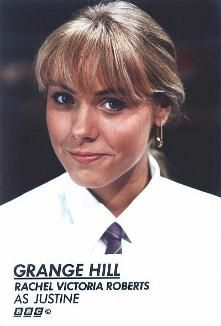 Rachel Victoria Roberts as Justine Dean in Grange Hill (1988-1994)