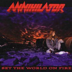 Set The World On Fire, Annihilator | Shazam