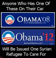 Anyone who has an Obama supporter bumper sticker on their vehicle will be issued one Syrian refugee to care for.