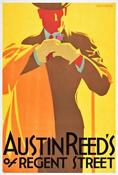 Austin Reed by Tom Purvis, a British poster designer and painter. this is an advertisement for Austin Reed, a mens clothing company Vintage Advertisements, Vintage Ads, Vintage Posters, Kunst Poster, Art Deco Posters, Poster Ads, Advertising Poster, Just Dream, Inspiration Art