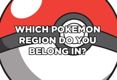 We Can Guess What Your Favourite Pokemon Region Is I got the Kalos Region.