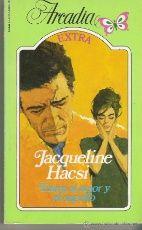 NOVELAS DE AMOR----ARCADIA Nº6-----ENTRE EL AMOR Y EL ORGULLO---AUTOR JACQUELINE HACSI