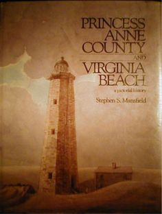 virginia beach county virginia history | Anne County/Virginia Beach Historical Society-Celebrating Our History ...