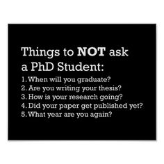Things not to ask a PhD student