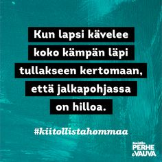 #kiitollistahommaa  Vauva.fi Meidän Perhe -lehti Parenting Quotes, Hilarious, Funny, Parents, Just For You, Instagram, Sweet, Dads, Candy