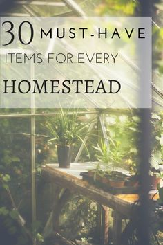 30 Must-Have Items For Every Homestead (+ A FREE Printable) - One Ash Homestead