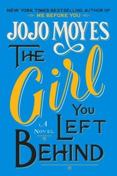 The Girl You Left Behind. Jojo Moyes