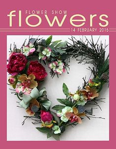 14 February 2015 - A Year in Flowers FROM: www.FlowerShowFlowers.com Heart Shaped Valentine Wreath