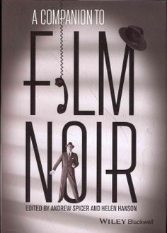 A companion to film noir / edited by Andrew Spicer and Helen Hanson | 791.43655 C737s