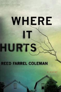 Where it hurts : a Gus Murphy novel / Reed Farrel Coleman / 9780399173035 / 2/1/16