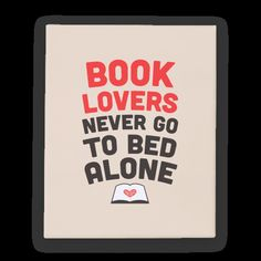 Book lovers never go to sleep alone! If you enjoy cuddling up under the covers with a great read this design is for you! If you love books say it proudly with this type based nerdy design. | HUMAN