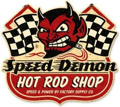 Vintage and Retro Tin Signs - JackandFriends.com - Speed Demon Hot Rod Shop Metal Sign 15 x 13 Inches, $33.98 (http://www.jackandfriends.com/speed-demon-hot-rod-shop-metal-sign-15-x-13-inches/)