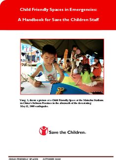 Child Friendly Spaces, one of Save the Children's emergency interventions, provide children with protected environments in which they participate in organized activities to play, socialize, learn, and express themselves as they rebuild their lives. This handbook will guide Save the Children emergency response personnel and implementing partners in the rapid implementation of effective Child Friendly Spaces for children during and immediately after an emergency such as a natural disaster or…