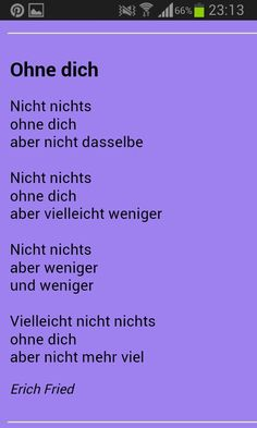 Ohne Dich - Erich Fried Poem Quotes, Poems, Erich Fried, My Poetry, Describe Me, Inuyasha, In My Feelings, Beautiful Words, Quotations