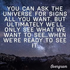 Ted Mosby. #himym quote :) how true! Look out for signs. They are around you..
