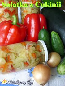 Smakowy Raj - blog kulinarny: Sałatka z cukinii z papryką, ogórkami i cebulą Raj, Stuffed Peppers, Vegetables, Blog, Stuffed Pepper, Vegetable Recipes, Blogging, Stuffed Sweet Peppers, Veggies