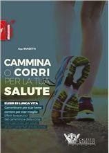 Cammina o corri per la tua salute - Ugo Ranzetti http://www.calzetti-mariucci.it/shop/prodotti/cammina-o-corri-per-la-tua-salute