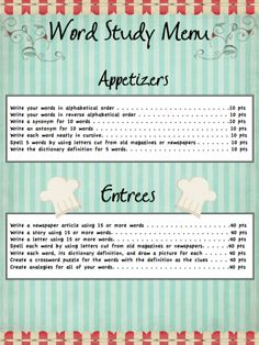 Spelling / Word Work Freebie!  Here's a colorful version of a Spelling / Word Study Menu. Students can select any choices from Appetizers, Entrees, Side Dishes & Desserts - completing 100 points worth of work.