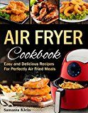 Free Kindle Book -   Air Fryer Cookbook: Easy and Delicious Recipes for Perfectly Air Fried Meals Check more at http://www.free-kindle-books-4u.com/cookbooks-food-winefree-air-fryer-cookbook-easy-and-delicious-recipes-for-perfectly-air-fried-meals/