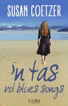 'n Tas vol Blues songs - Susan Coetzer Blue Song, Afrikaans, Book Quotes, Om, Blues, About Me Blog, Celebs, Songs, Celebrities