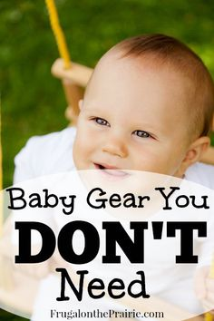 Having a baby is amazing, life-changing, and a little bit scary. It can also be incredibly expensive! If you run a quick Google search you'll see hundreds of Must-Have lists for baby gear. And while I agree with some of the items, I really don't think you need everything they say you do.