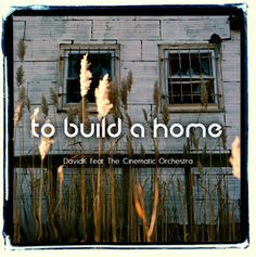 To Build a Home by Cinematic Orchestra Free piano sheet music