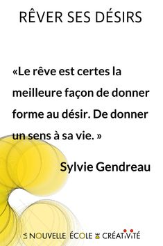 Le rêve est certes la meilleure façon de donner forme au désir. De donner un sens à sa vie. Découvrez '#Rêver ses #désirs' de #SylvieGendreau	 #imagination #inspiration #motivation #créativité #innovation #intelligencecollective Intelligence Collective, My Mood, Zine, Imagination, Affirmations, Innovation, Positivity, Motivation, Heart