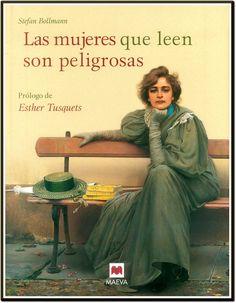 Las mujeres que leen son peligrosas_Stefan Bollman. MAEVA, 2015