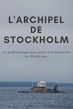 Le guide pratique pour partir à la découverte de l'Archipel de Stockholm - Suède