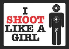 I Shoot Like A Girl Funny 2nd Amendment Sign by iCandyProducts, $9.99 Women Gun Rights Woman Shooter