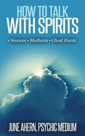 How to Talk With Spirits by June Ahern - Temporarily FREE! @OnlineBookClub