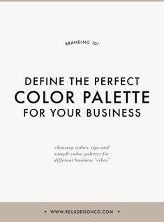 defining the perfect color palette for your brand   Reux Design Co.