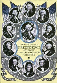 """""""Prezydenci Stanów Zjednoczonych Ameryki""""  Longin Pastusiak Cover by Andrzej Barecki Published by Wydawnictwo Iskry 2005"""