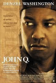 Denzel Wahington in John Q. WOW! The power of a parents love!!