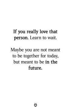 Im learning this patience, because she is worth it....