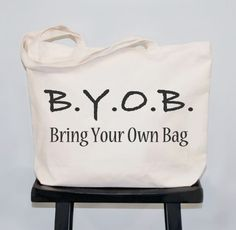 BYOB Tote Bag - BYOB...and we're not talking about booze!  This stylish Bring Your Own Bag oversized tote is SUPER fun.