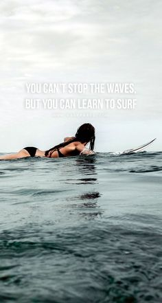 You can't stop the waves, but you can learn to surf Download this FREE wallpaper @ www.V3Apparel.com/MadeToMotivate and many more for motivation on the go! / Fitness Motivation / Workout Quotes / Gym Inspiration / Motivational Quotes / Motivation