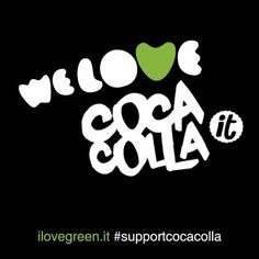 We Love #CocaColla #supportcocacolla