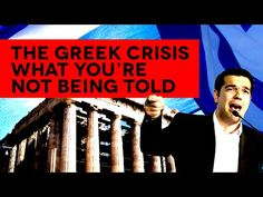 The Greek Crisis - What You're Not Being Told - YouTube