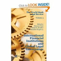 The World Bank Legal Review: International Financial Institutions and Global Legal Governance (Law, Justice, and Development Series) by Hassane Cissé. $35.00. Publication: November 1, 2011. Publisher: World Bank Publications; 1 edition (November 1, 2011). Edition - 1