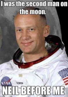 Former astronaut and man to walk on the moon Buzz Aldrin turns 85 today - he was born in He was the pilot on the lunar module for Apollo 11 that carried himself and Neil Armstrong to the moon in June Memes Humor, Funny Memes, Funniest Memes, Math Memes, Funny Quotes, Science Fiction, Science Humor, Physics Jokes, Cosmos